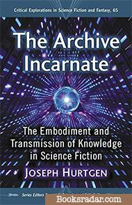 The Archive Incarnate: The Embodiment and Transmission of Knowledge in Science Fiction