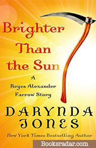 Brighter Than the Sun: A Charley Davidson Novella