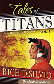 Tales of Titans, Vol. I : From Rome to the Renaissance