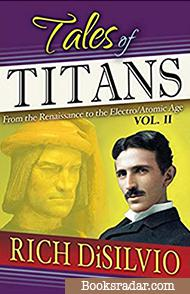 Tales of Titans Vol. 2: From the Renaissance to the Electro/Atomic Age