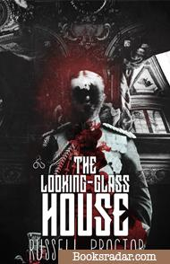 The Looking-Glass House