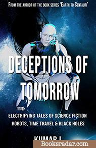Deceptions of Tomorrow: Electrifying Tales of Science Fiction: Robots, Black Holes & Time Travel