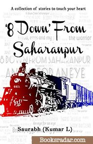 8 Down from Saharanpur: A collection of stories to touch your heart