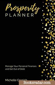 Prosperity Planner: Manage Your Personal Finances and Get Out of Debt