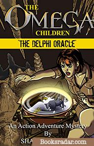 The Omega Children - The Delphi Oracle: An Action Adventure Mystery