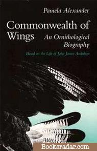 Commonwealth of Wings: An Ornithological Biography
