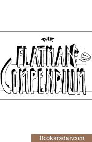 The Flatman Compendium