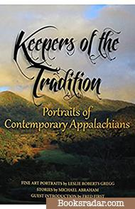 Keepers of the Tradition: Portraits of Contemporary Appalachians