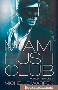 Miami Hush Club: Episode 2