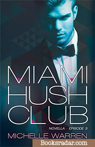 Miami Hush Club: Episode 3