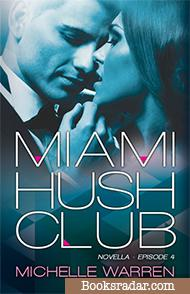 Miami Hush Club: Episode 4