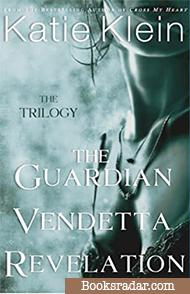 The Trilogy: The Guardian, Vendetta, and Revelation