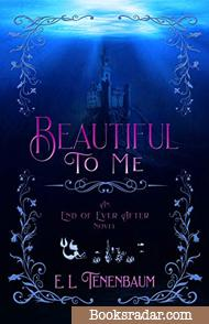 Beautiful To Me: A Little Mermaid Retelling