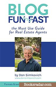 Blogging Fun and Fast: The Must Use Guide for Real Estate Agents