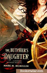 The Butcher's Daughter, A Journey Between Worlds
