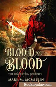 Blood for Blood, The Uncertain Journey