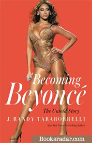 Becoming Beyoncé: The Untold Story